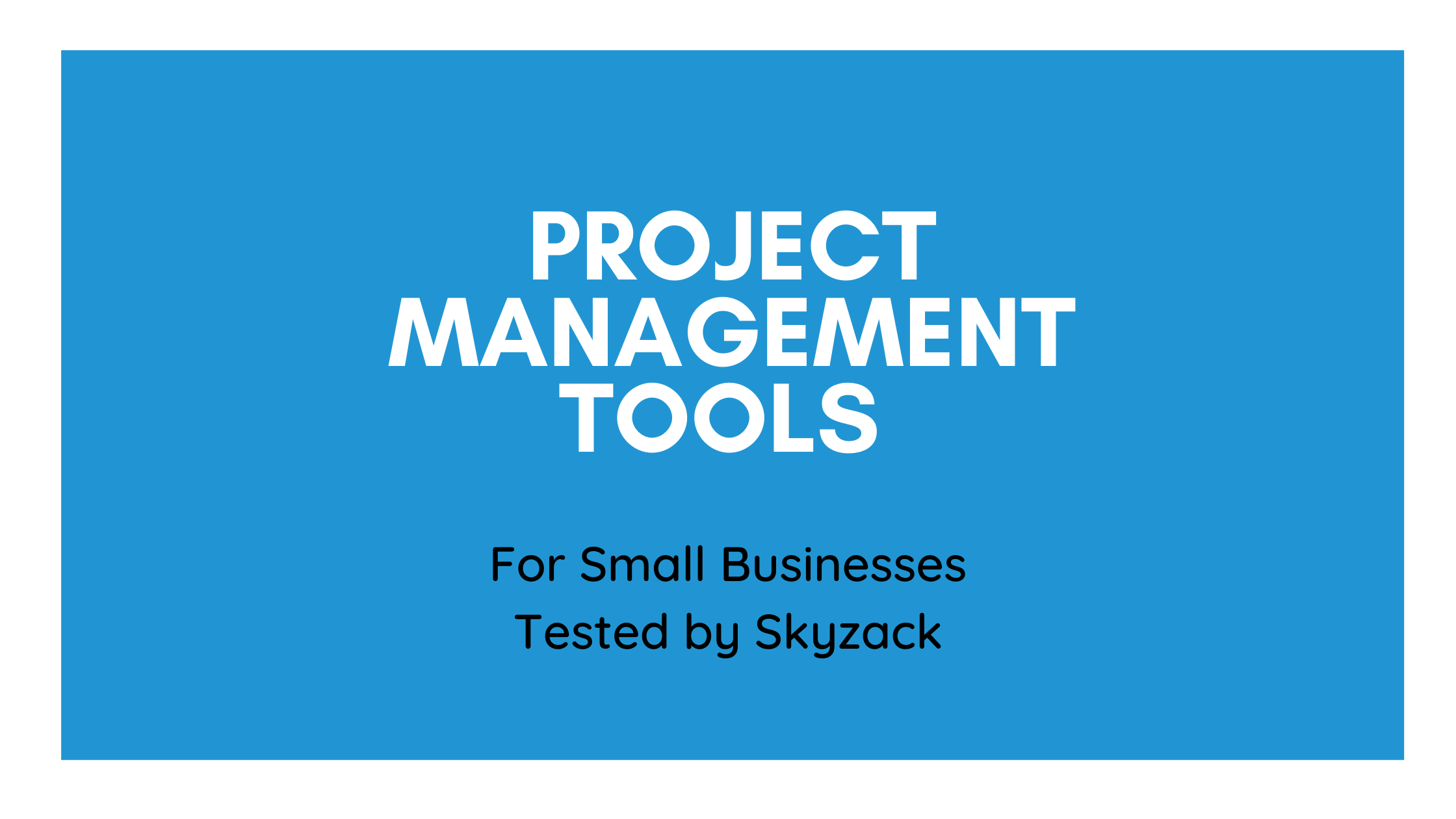 Project management tools (FREE) for small businesses