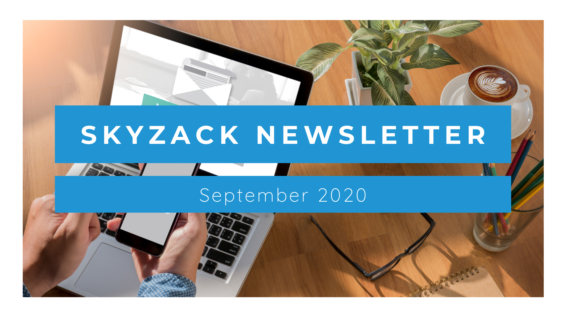 Skyzack Newsletter: September 2020