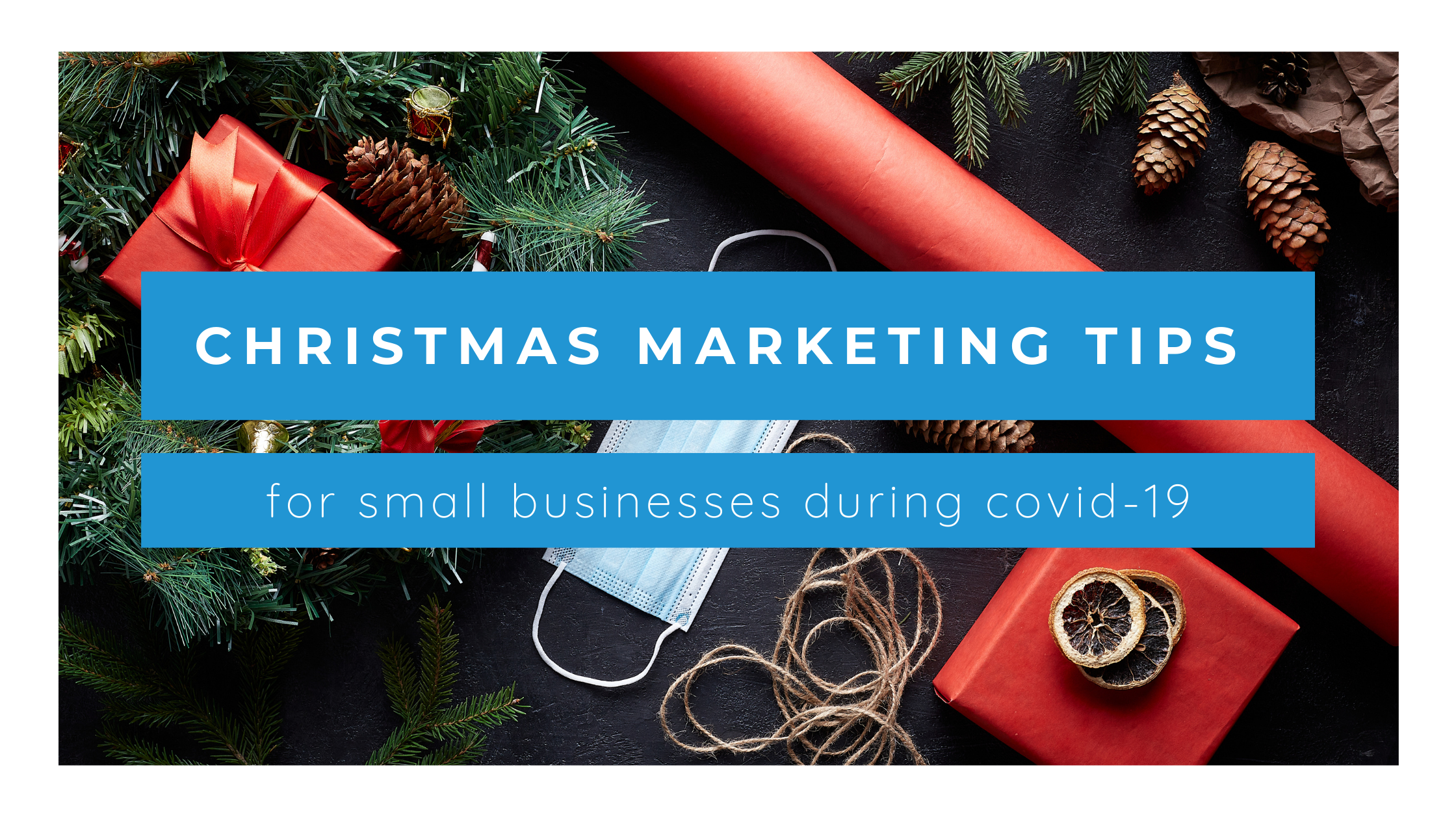 Christmas marketing for small businesses during covid-19