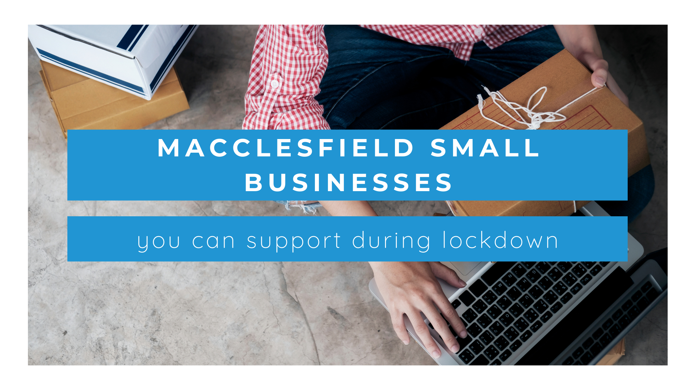 Macclesfield Small Businesses you can support online
